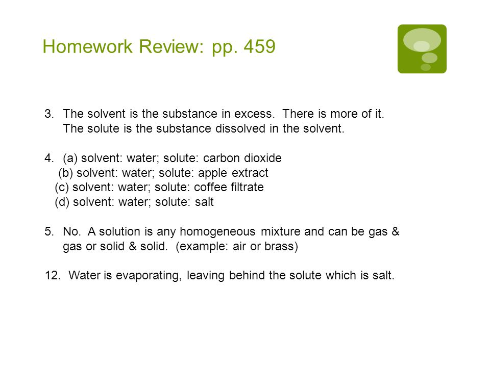 Solutions Mini-Review A solution is a homogeneous mixture.