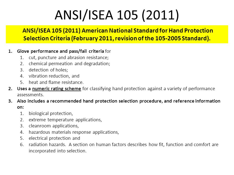 ANSI/ISEA 105 (2011) ANSI/ISEA 105 (2011) American National Standard for Hand Protection Selection Criteria (February 2011, revision of the 105-2005 Standard).
