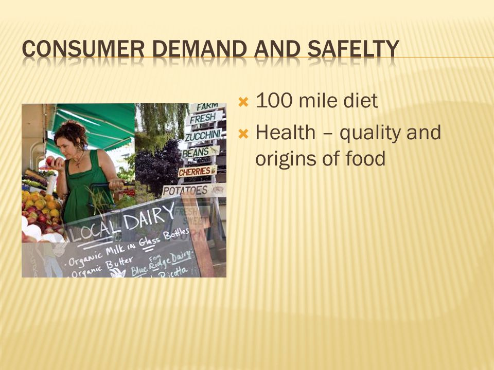  100 mile diet  Health – quality and origins of food