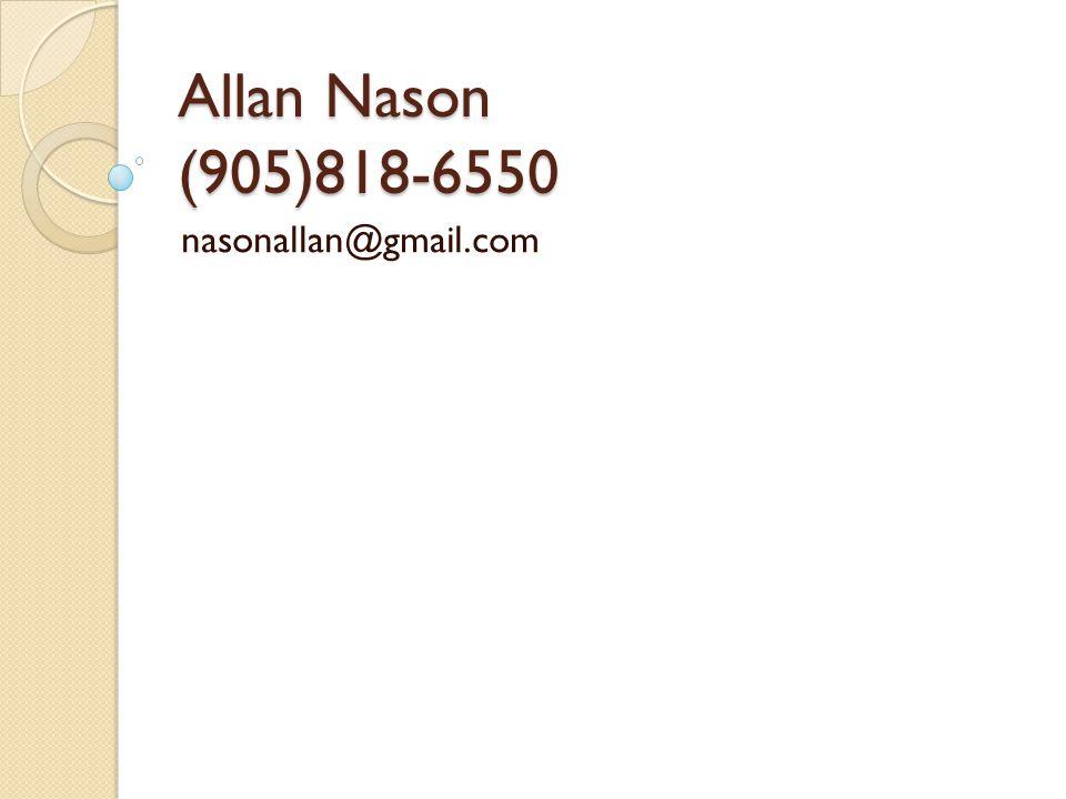 Allan Nason (905)818-6550 nasonallan@gmail.com