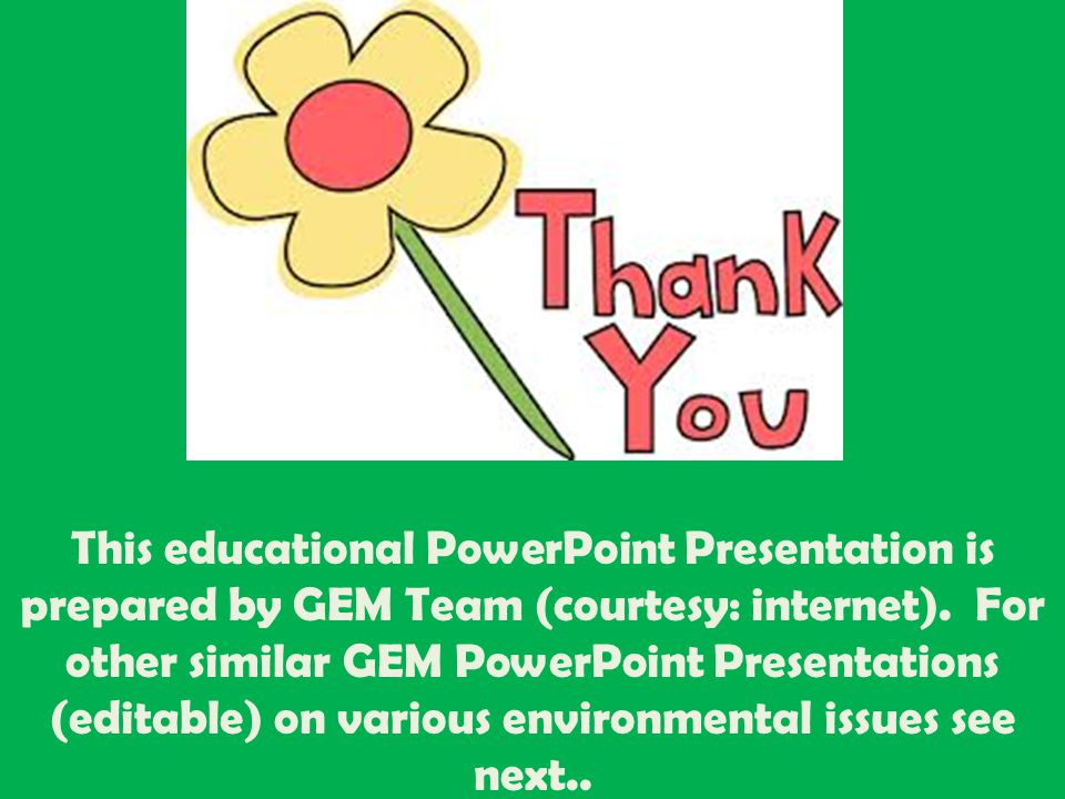 This educational PowerPoint Presentation is prepared by GEM Team (courtesy: internet). For other similar GEM PowerPoint Presentations (editable) on va