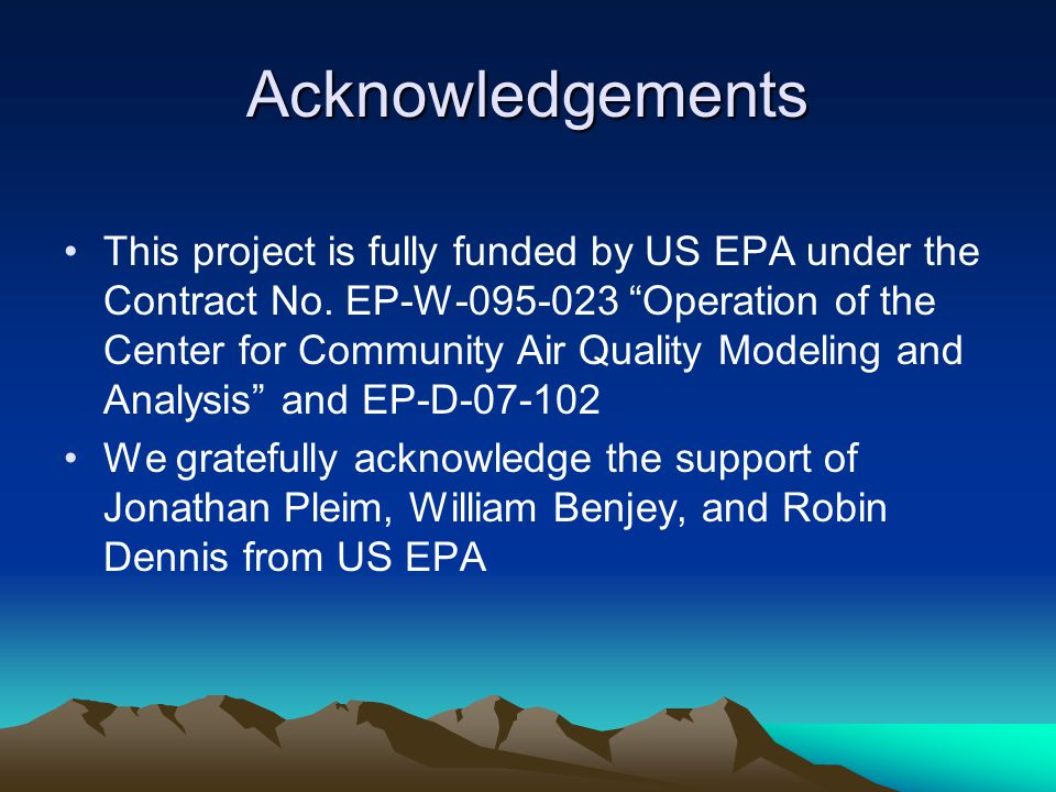 Acknowledgements This project is fully funded by US EPA under the Contract No.