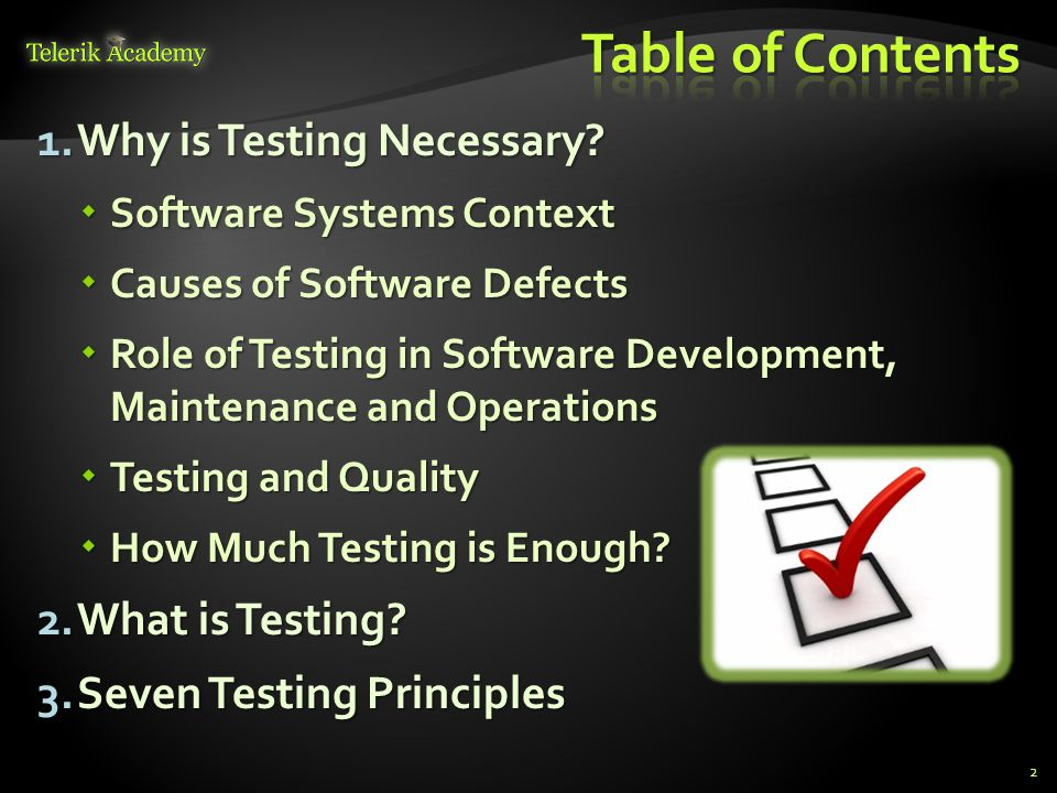  How much testing should be done is a matter of risk:  Too much testing can delay the product release and increase the product price  Insufficient testing hides risks of errors in the final product 13