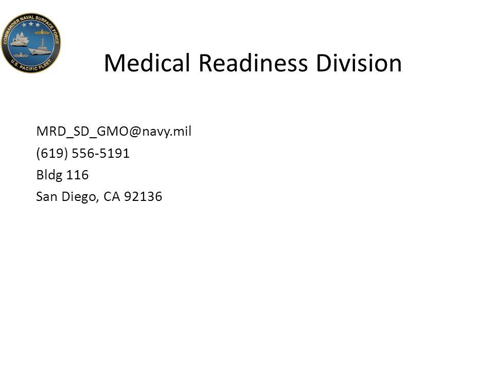 Medical Readiness Division MRD_SD_GMO@navy.mil (619) 556-5191 Bldg 116 San Diego, CA 92136