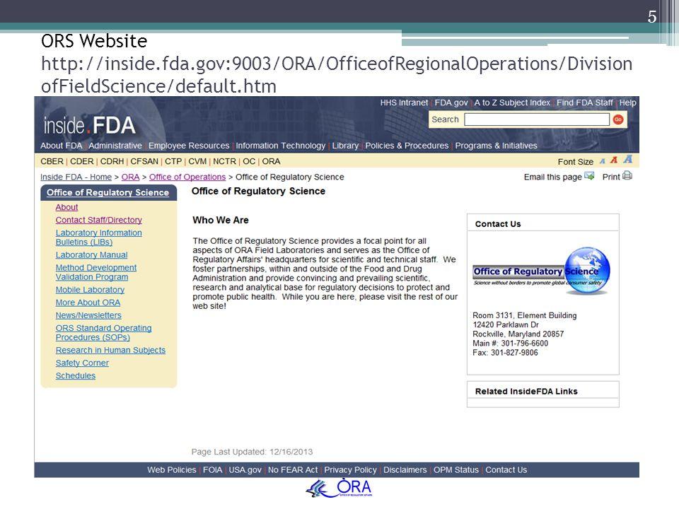 5 ORS Website http://inside.fda.gov:9003/ORA/OfficeofRegionalOperations/Division ofFieldScience/default.htm