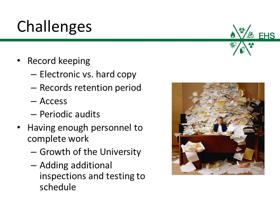 Challenges Record keeping – Electronic vs.