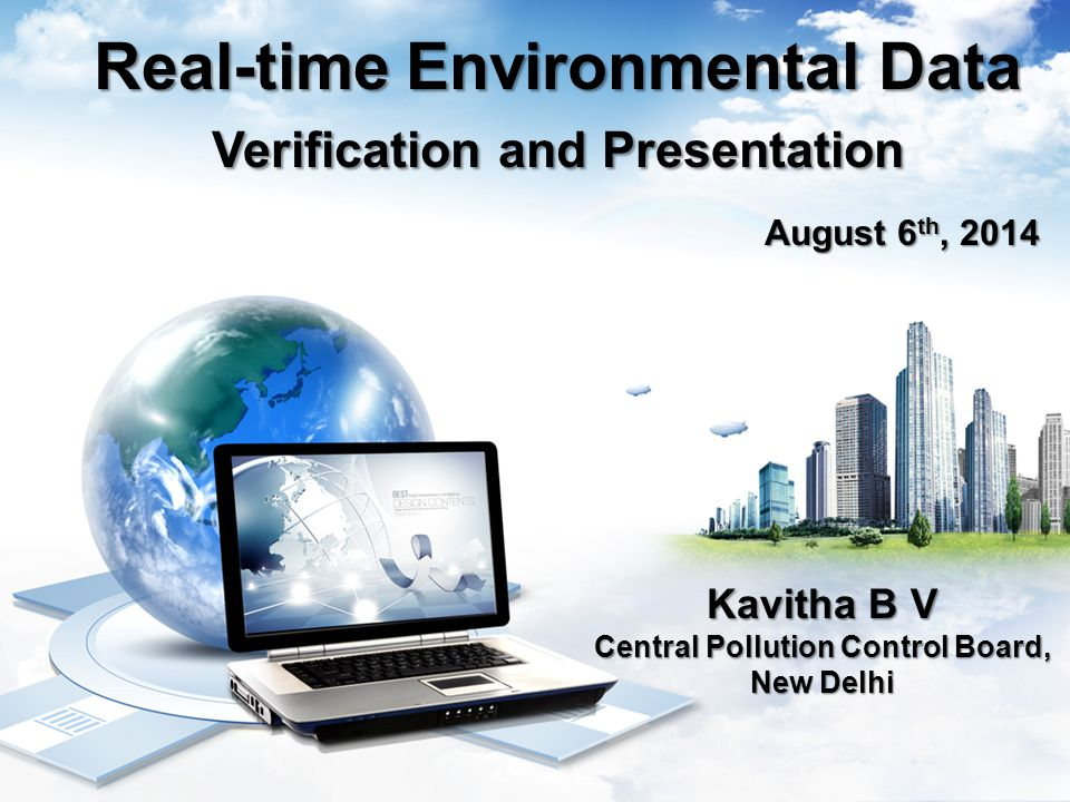 Presentation Outline  Data Viewing  Data Verification  Real-time Environmental Data – Presentation and Reporting  Conclusion