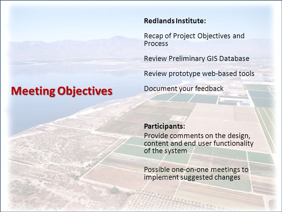 Project Objectives Develop GIS database and tools that support non- point source pollution management in the Imperial Valley Primarily for Sediment TMDL implementation Recognize that the GIS could benefit science/research community as well