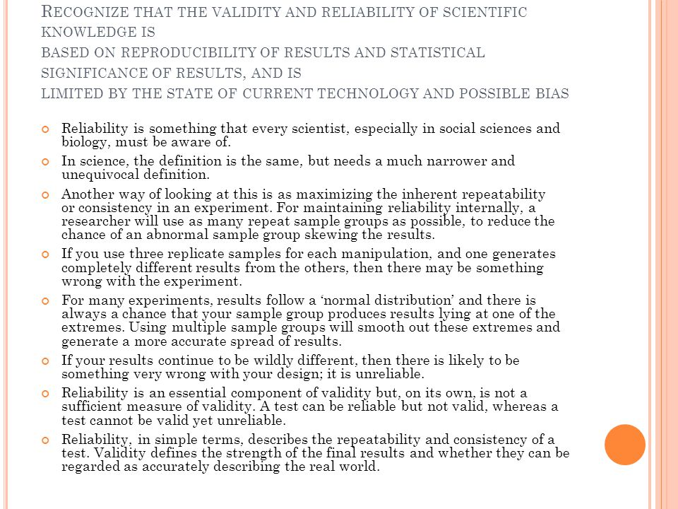 R ECOGNIZE THAT THE VALIDITY AND RELIABILITY OF SCIENTIFIC KNOWLEDGE IS BASED ON REPRODUCIBILITY OF RESULTS AND STATISTICAL SIGNIFICANCE OF RESULTS, A