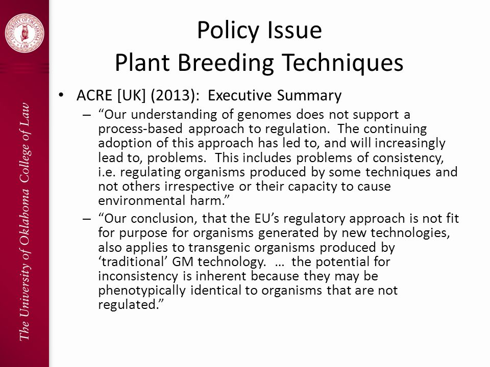 Policy Issue Plant Breeding Techniques ACRE [UK] (2013): Executive Summary – Our understanding of genomes does not support a process-based approach to regulation.