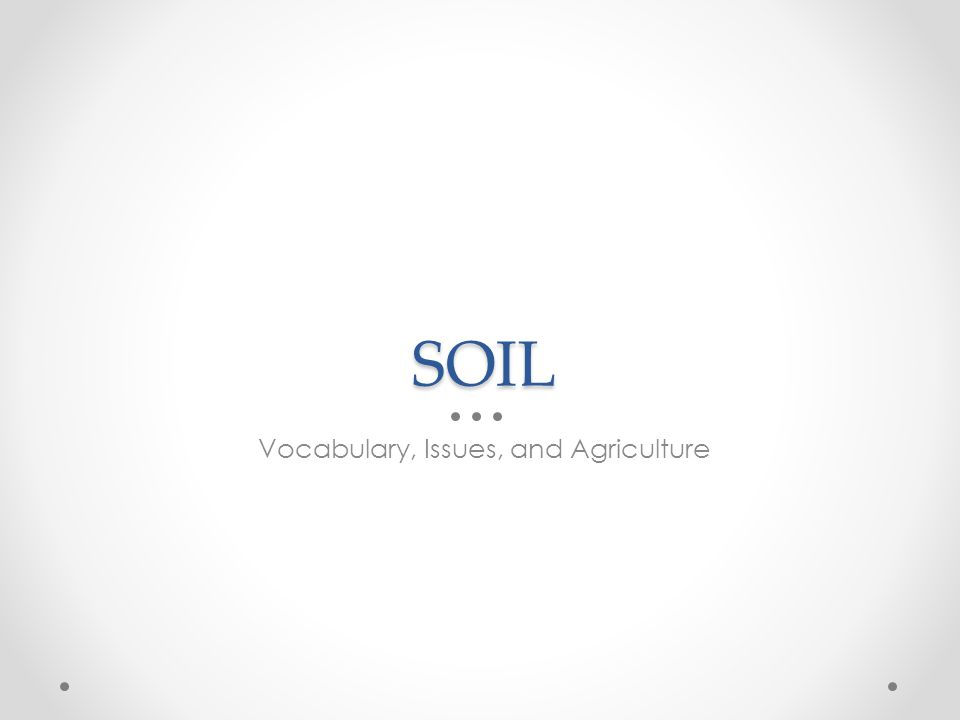 SOIL Vocabulary, Issues, and Agriculture
