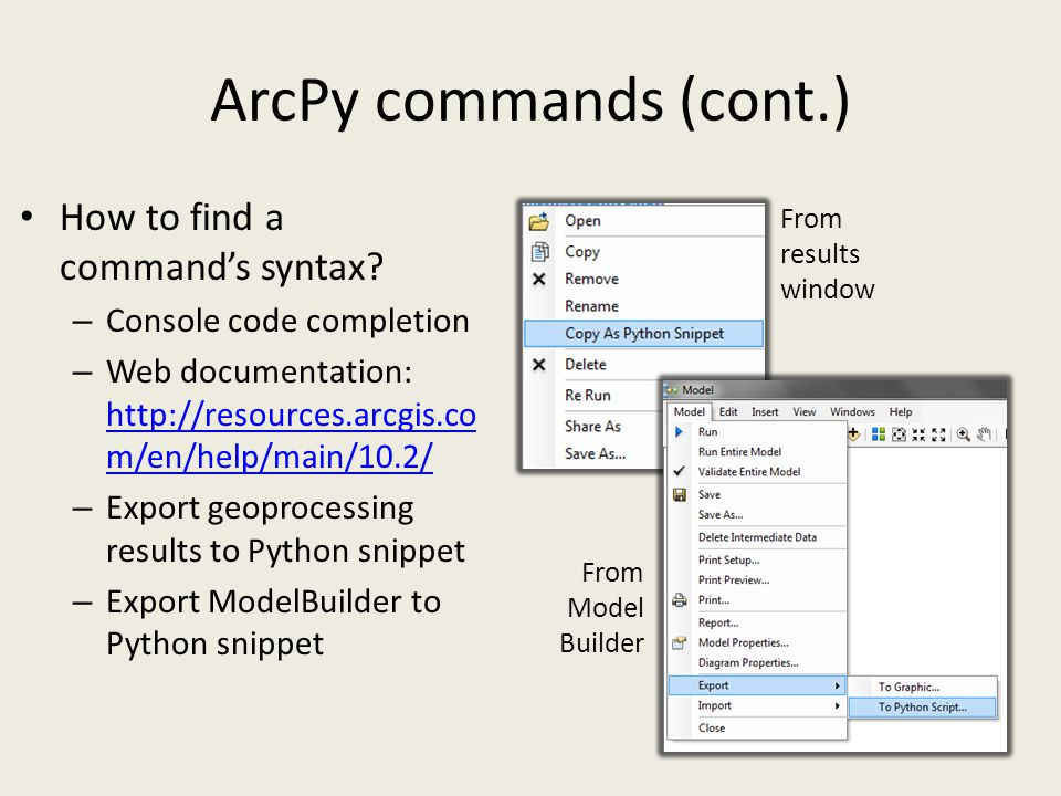 ArcPy commands (cont.) How to find a command's syntax.