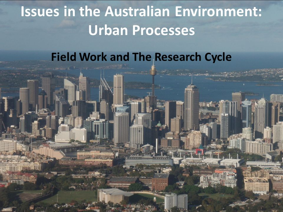 Field Study Area Darling Harbour Barangaroo Millers PointWalsh Bay Circular Quay How are these areas changing?