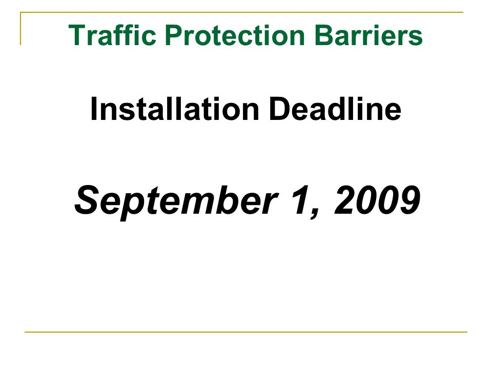 Traffic Protection Barriers Installation Deadline September 1, 2009