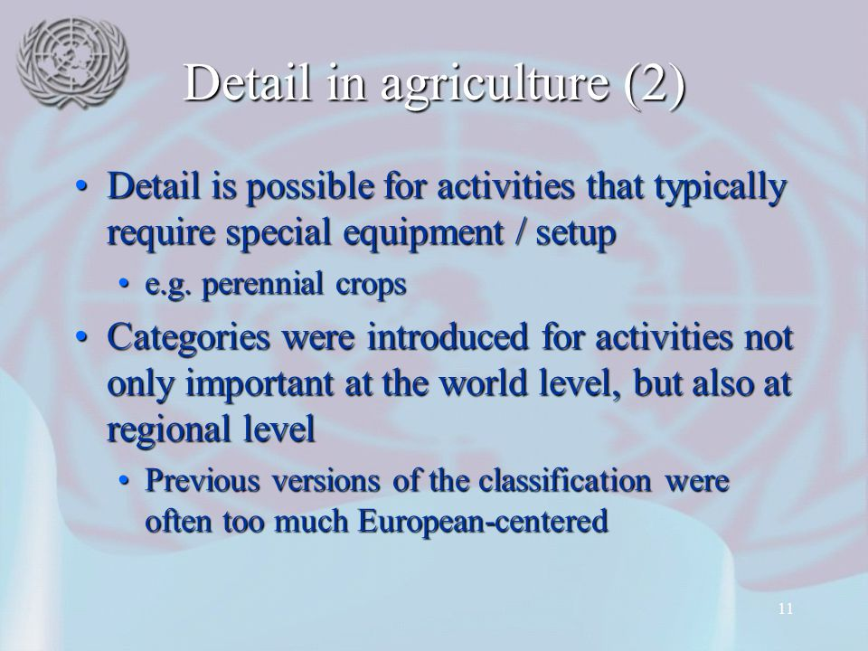 11 Detail in agriculture (2) Detail is possible for activities that typically require special equipment / setupDetail is possible for activities that
