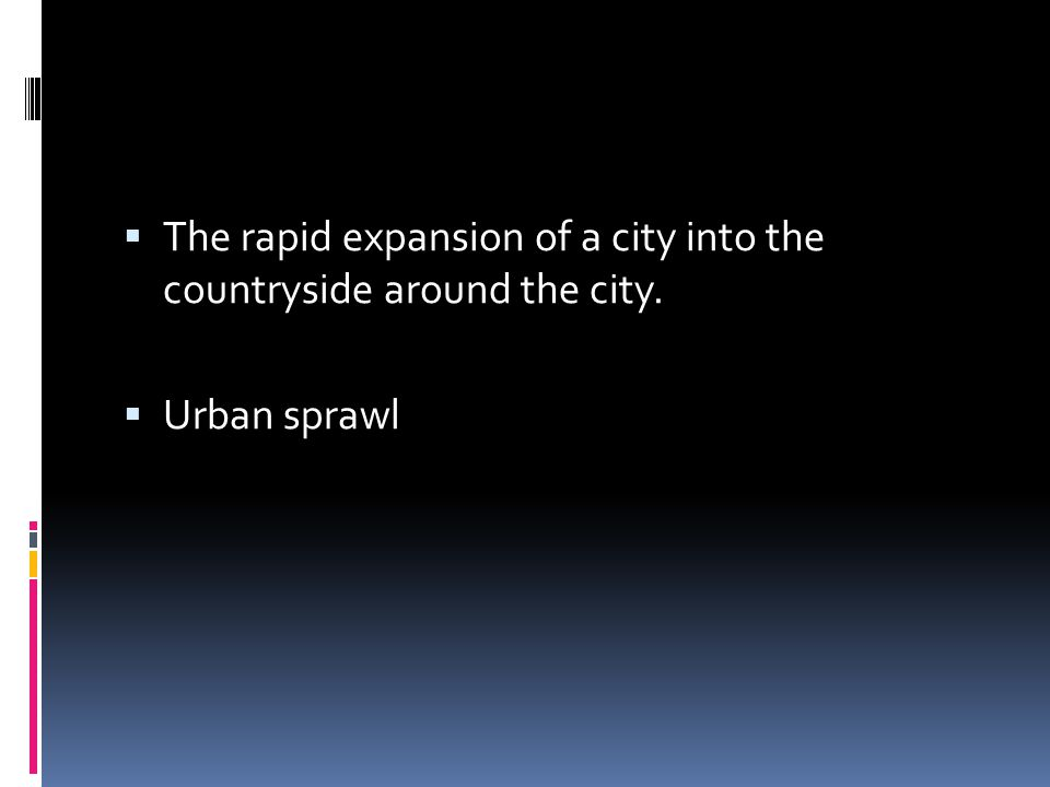  The rapid expansion of a city into the countryside around the city.  Urban sprawl