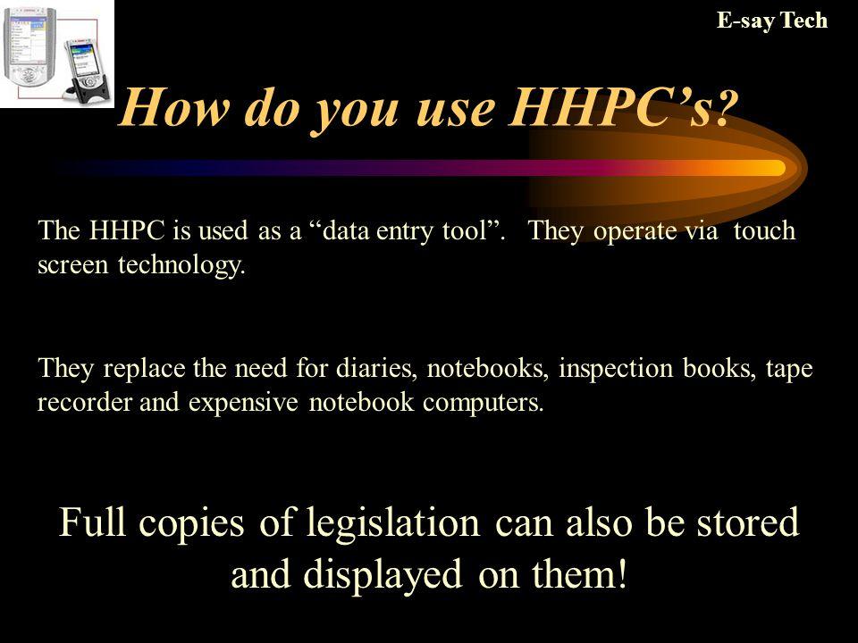 How do you use HHPC's .The HHPC is used as a data entry tool .