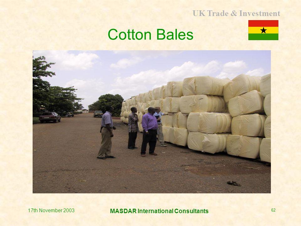 UK Trade & Investment MASDAR International Consultants 17th November 2003 62 Cotton Bales