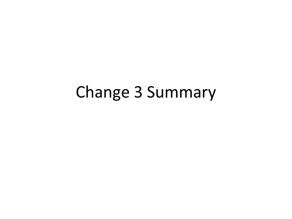 Change 3 Summary