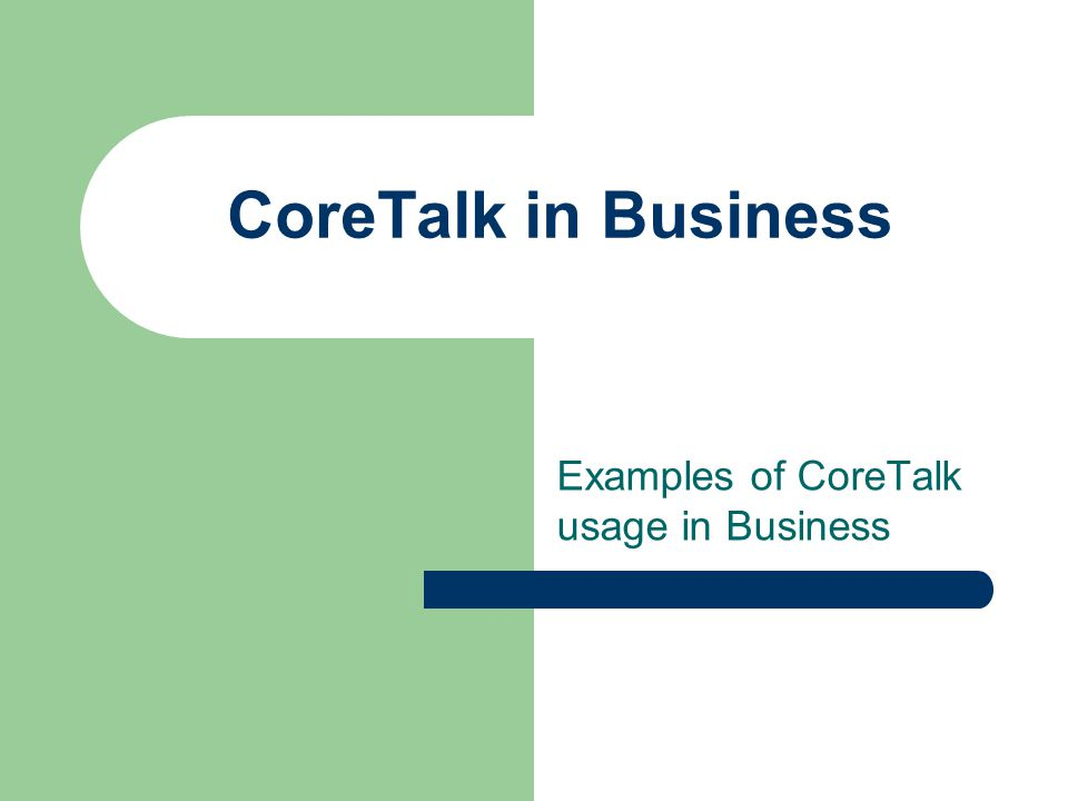 CoreTalk a Business Management Tool A Business management Tool which utilize SMS and Internet (GPRS/EDGE/HSDPA) to deliver information.