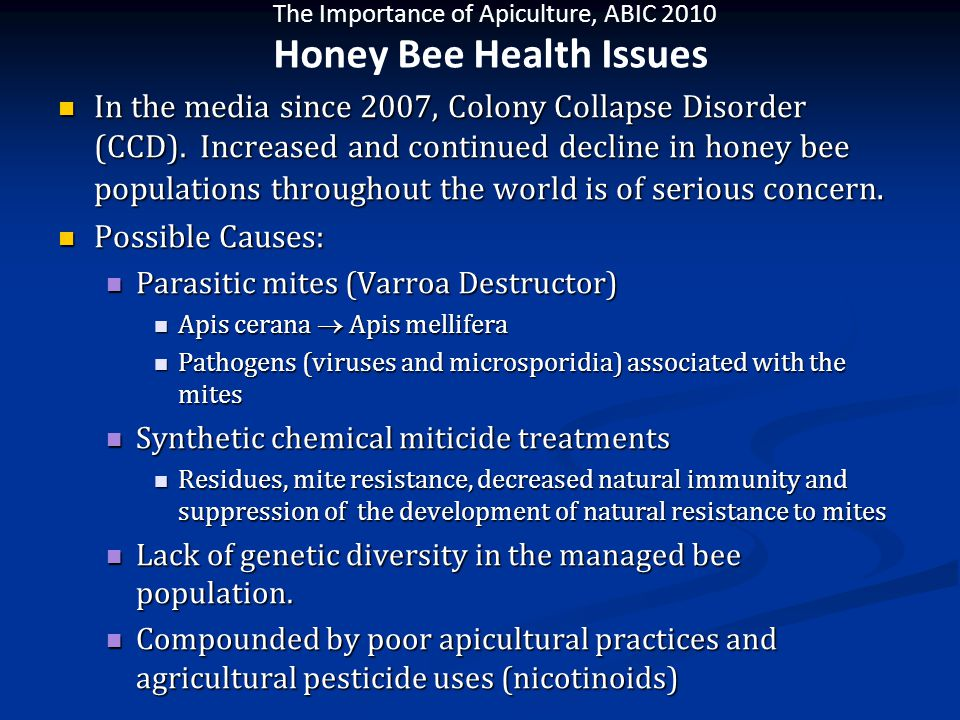 The Importance of Apiculture, ABIC 2010 In the media since 2007, Colony Collapse Disorder (CCD).
