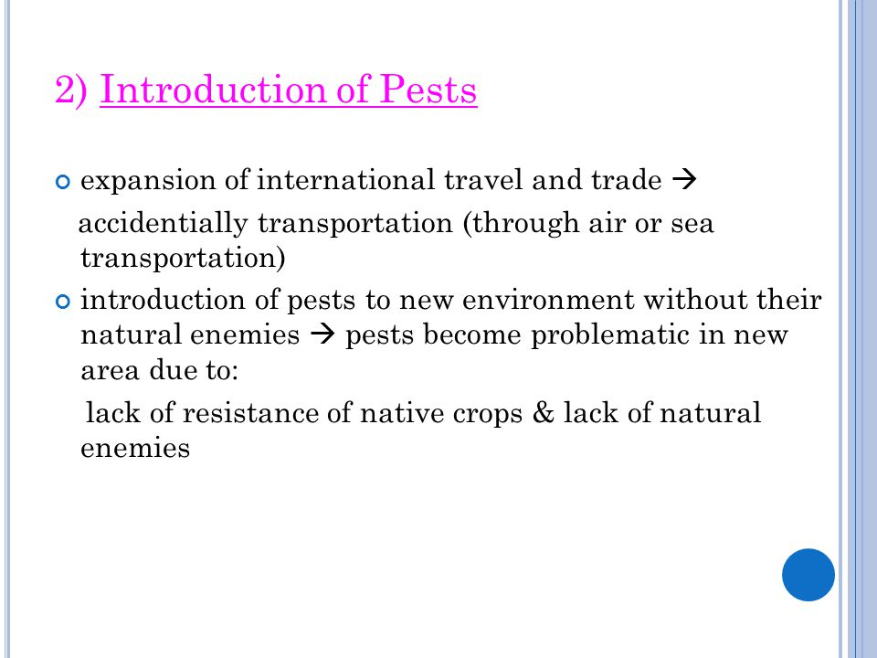 2) Introduction of Pests expansion of international travel and trade  accidentially transportation (through air or sea transportation) introduction o