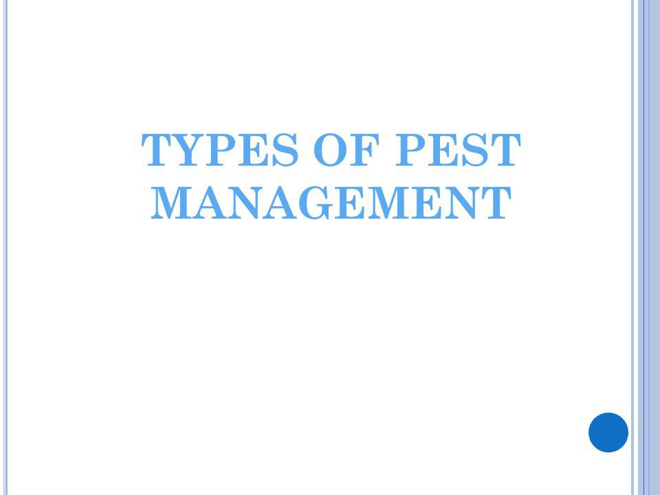 TYPES OF PEST MANAGEMENT