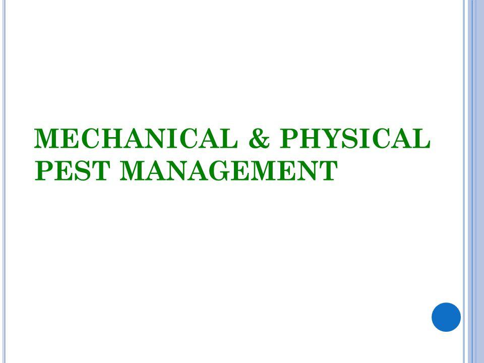 MECHANICAL & PHYSICAL PEST MANAGEMENT