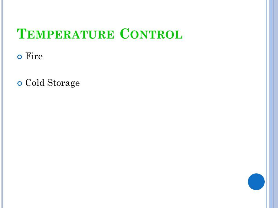 T EMPERATURE C ONTROL Fire Cold Storage