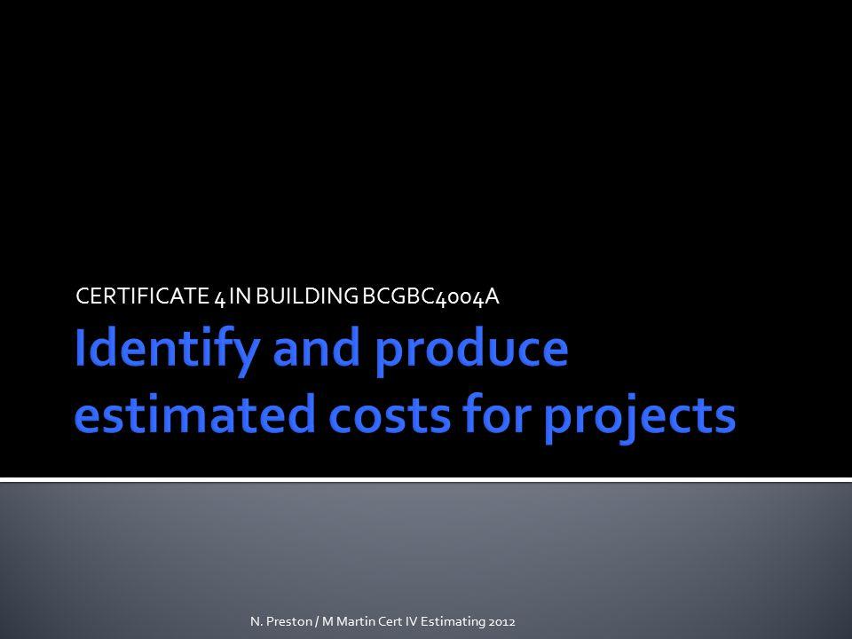 CERTIFICATE 4 IN BUILDING BCGBC4004A N. Preston / M Martin Cert IV Estimating 2012