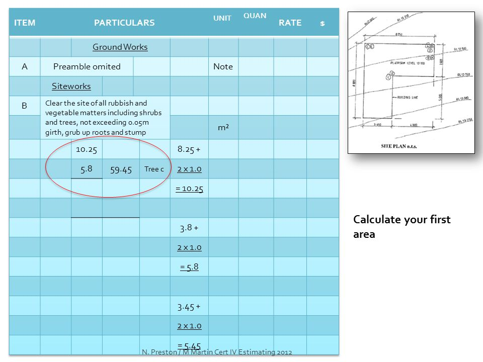 Calculate your first area N. Preston / M Martin Cert IV Estimating 2012