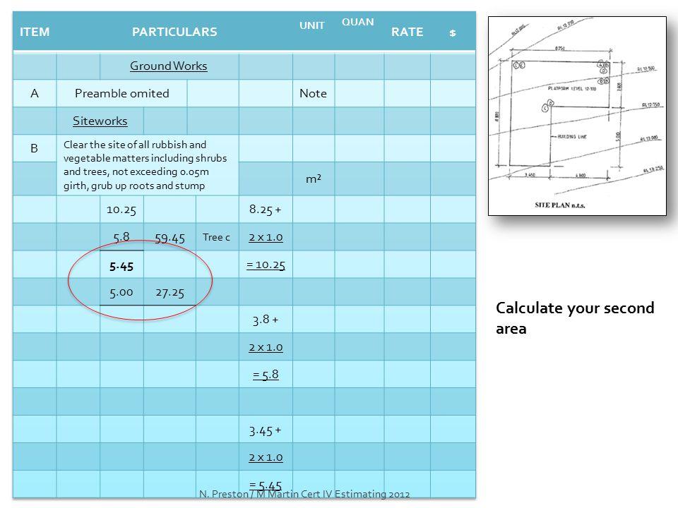Calculate your second area N. Preston / M Martin Cert IV Estimating 2012