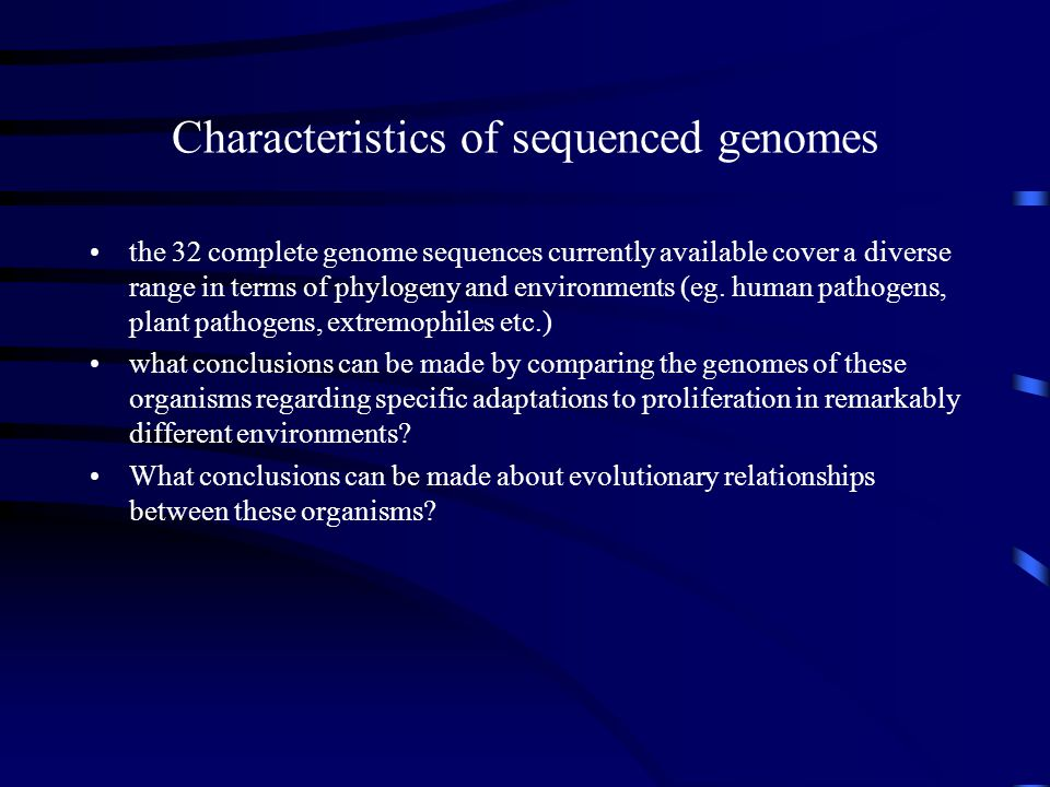 Characteristics of sequenced genomes the 32 complete genome sequences currently available cover a diverse range in terms of phylogeny and environments