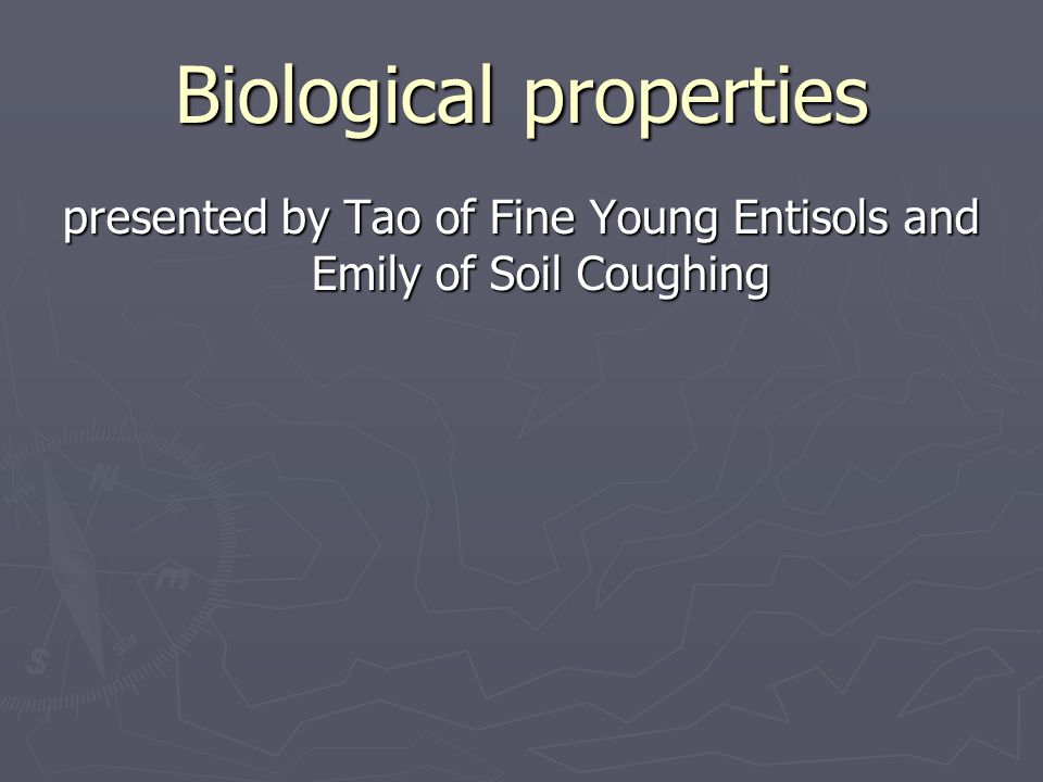 Biological properties presented by Tao of Fine Young Entisols and Emily of Soil Coughing