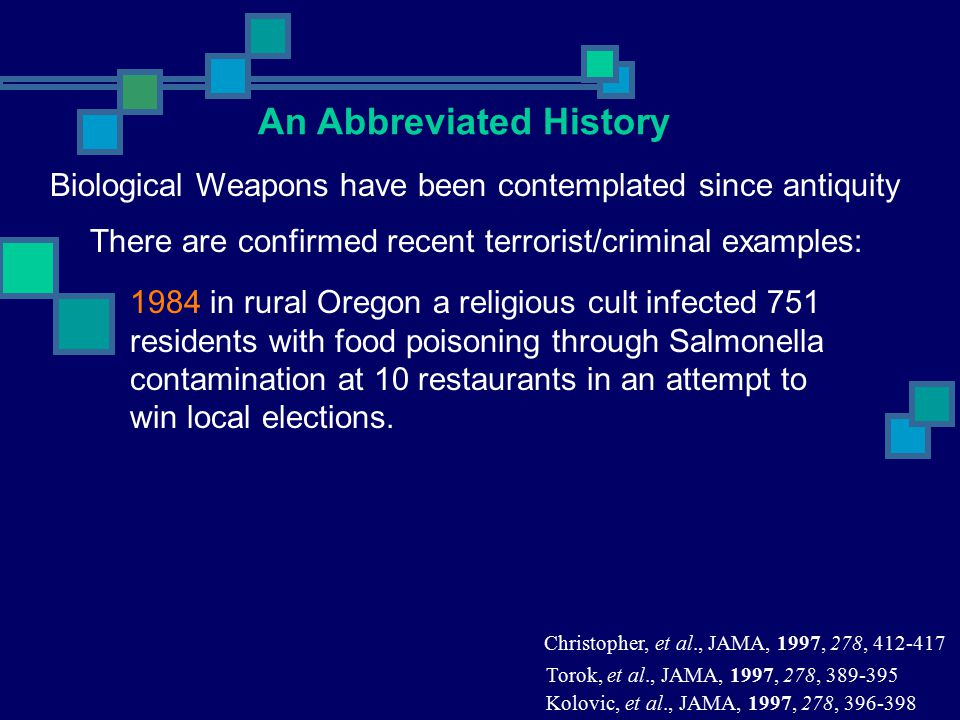 There are confirmed recent terrorist/criminal examples: 1984 in rural Oregon a religious cult infected 751 residents with food poisoning through Salmo