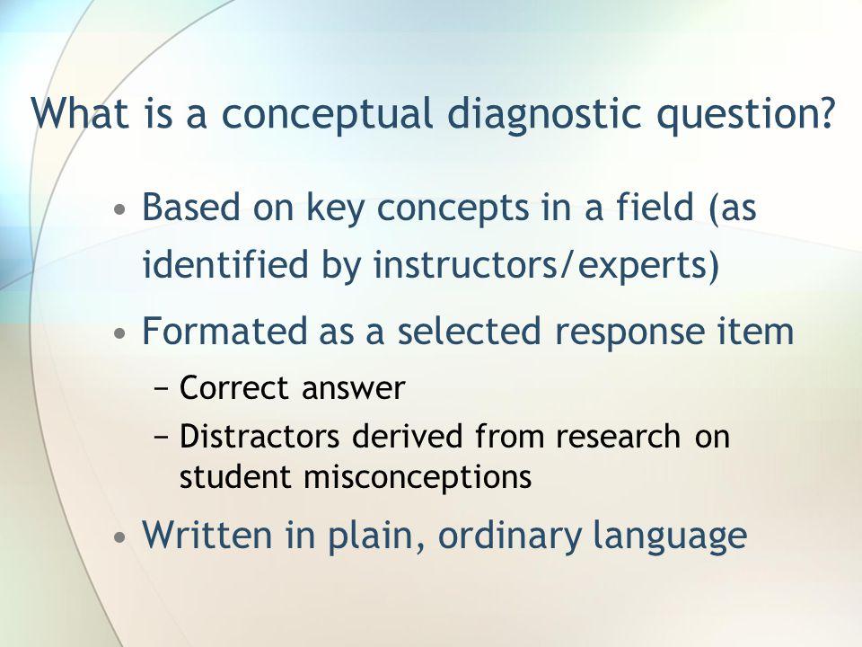 What is a conceptual diagnostic question.