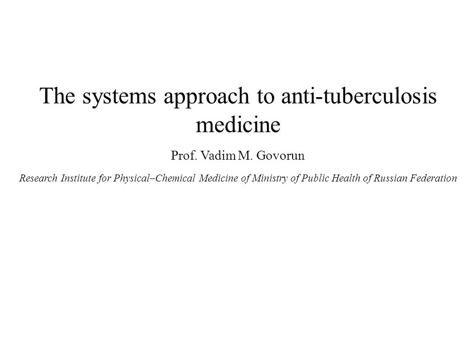 The systems approach to anti-tuberculosis medicine Prof.