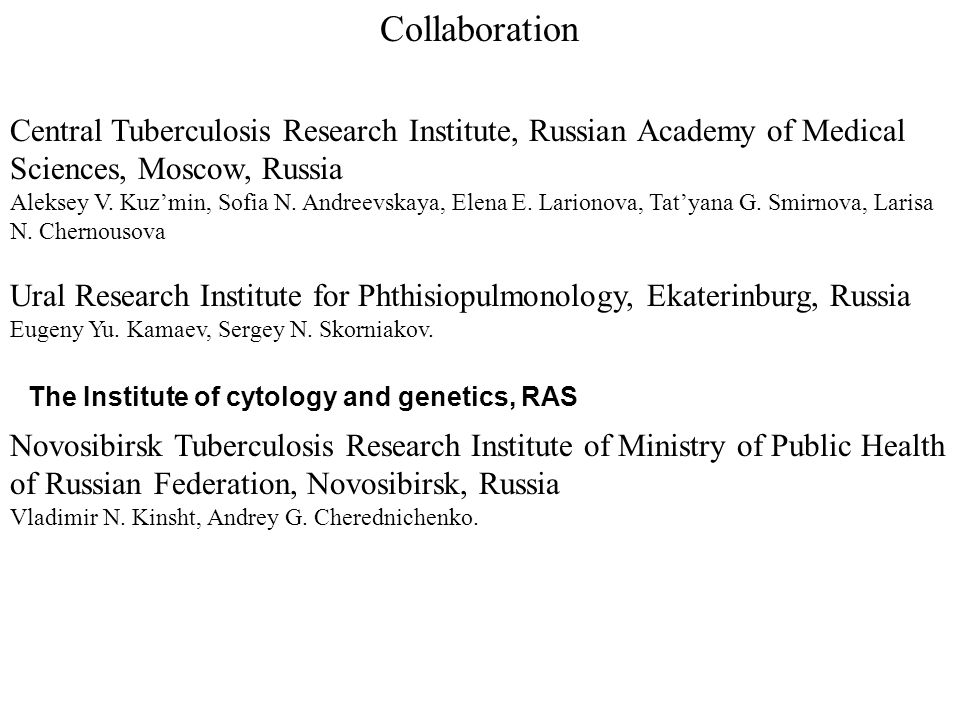 Collaboration Central Tuberculosis Research Institute, Russian Academy of Medical Sciences, Moscow, Russia Aleksey V.