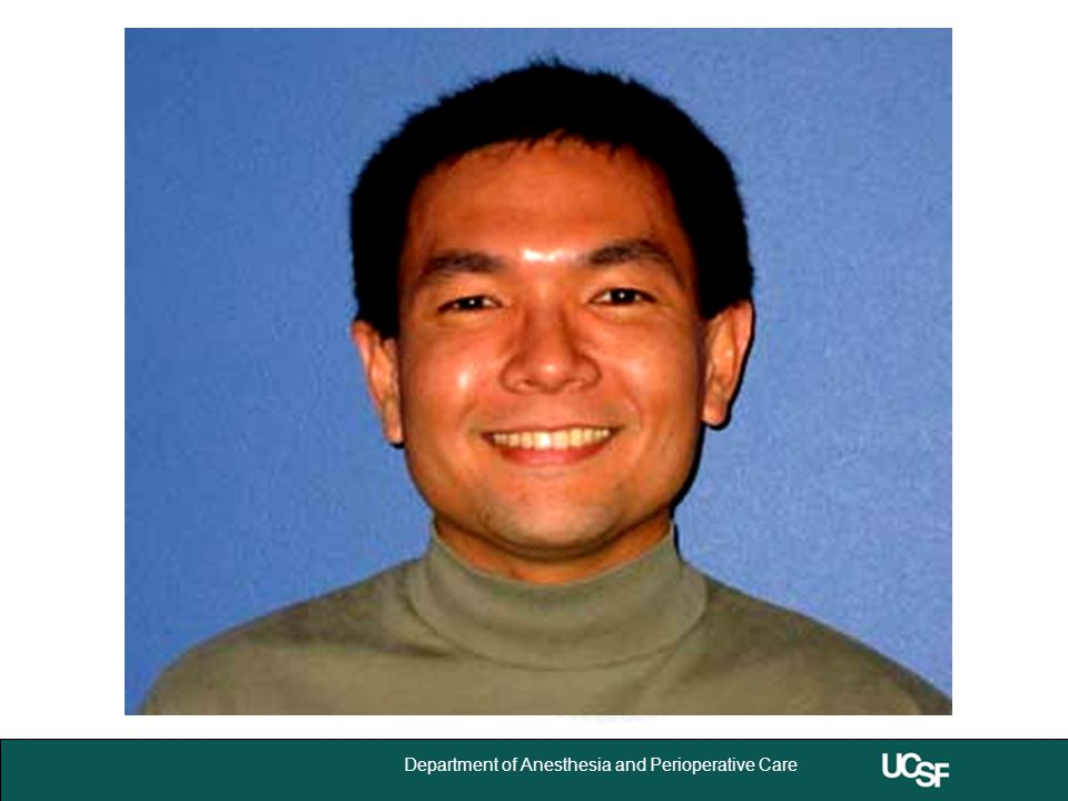 University of California,San Francisco 20 Department of Anesthesia and Perioperative Care