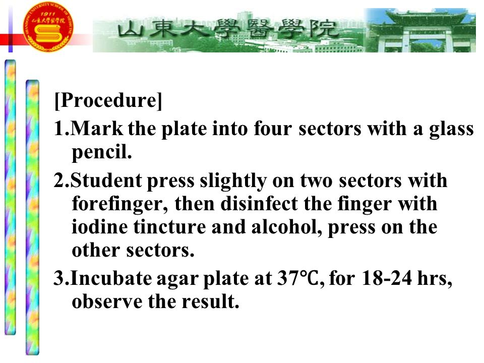 [Procedure] 1.Mark the plate into four sectors with a glass pencil.