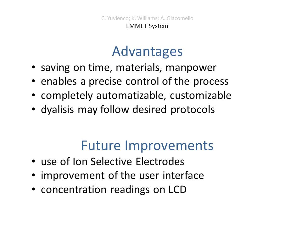C. Yuvienco; K. Williams; A. Giacomello EMMET System Advantages saving on time, materials, manpower enables a precise control of the process completel