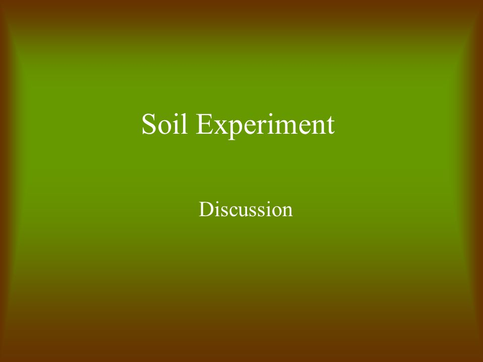 Soil Experiment Discussion