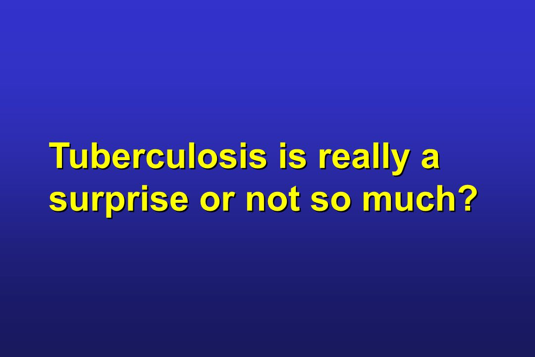 Tuberculosis is really a surprise or not so much?