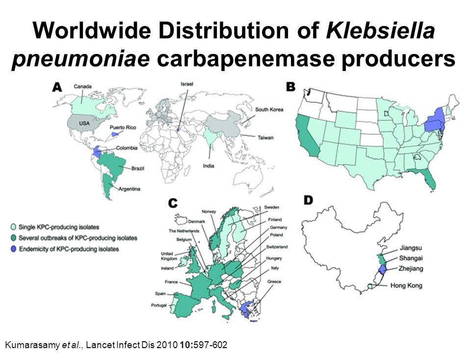 4 Worldwide Distribution of Klebsiella pneumoniae carbapenemase producers Kumarasamy et al., Lancet Infect Dis 2010 10:597-602