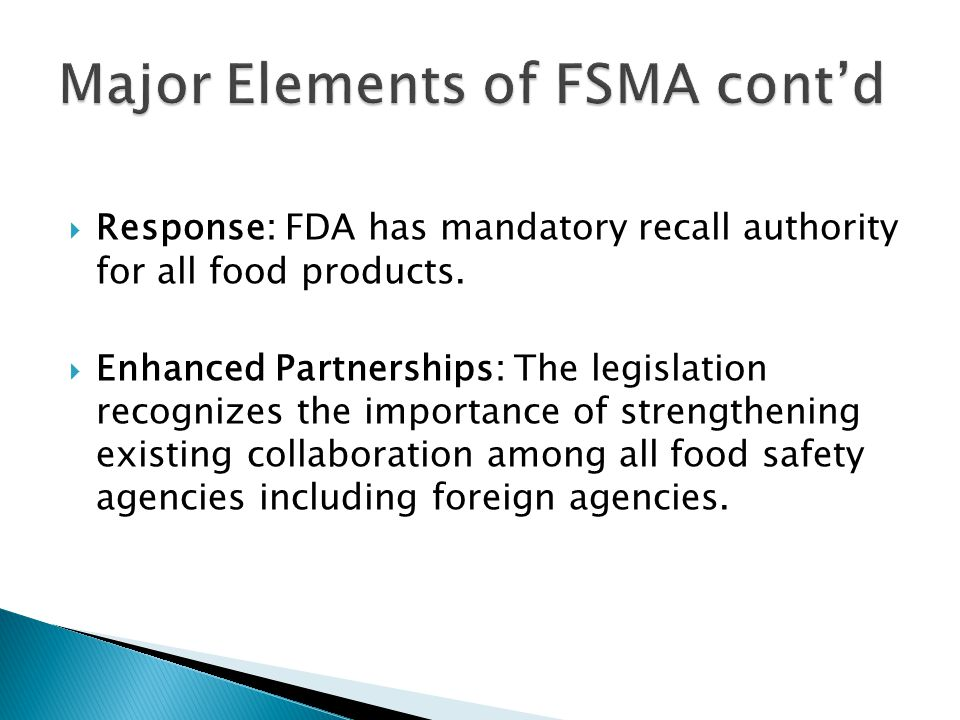 Response: FDA has mandatory recall authority for all food products.