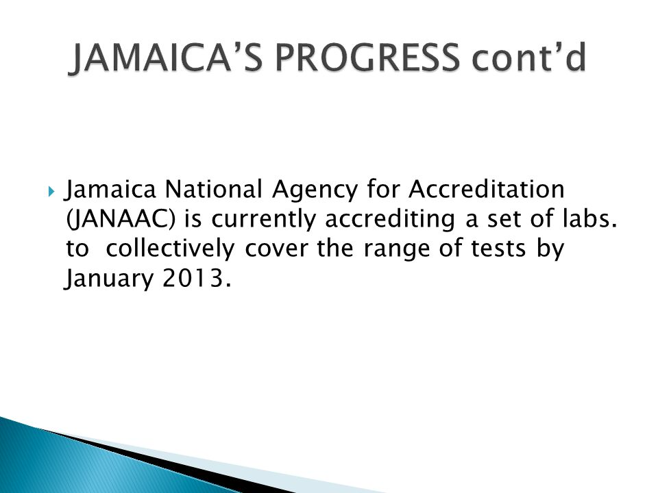  Jamaica National Agency for Accreditation (JANAAC) is currently accrediting a set of labs.