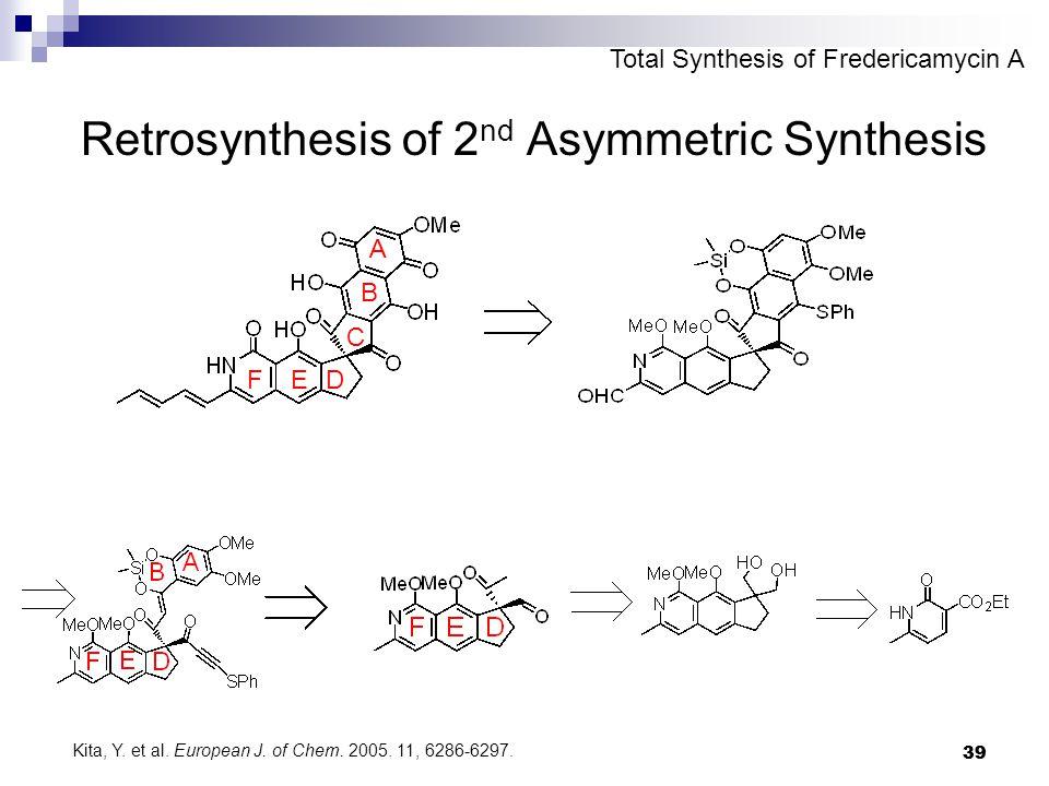 39 Retrosynthesis of 2 nd Asymmetric Synthesis Kita, Y.