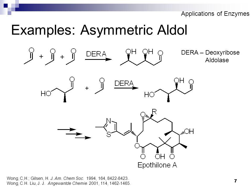 7 7 Examples: Asymmetric Aldol Wong, C,H.; Gilsen, H.