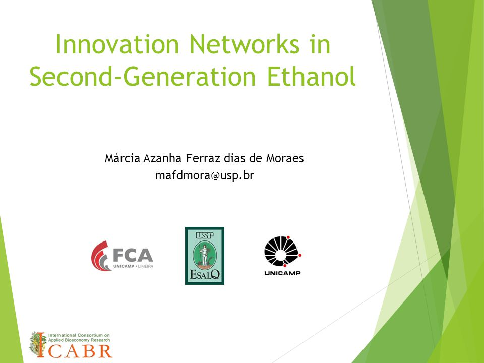 Márcia Azanha Ferraz dias de Moraes mafdmora@usp.br Innovation Networks in Second-Generation Ethanol
