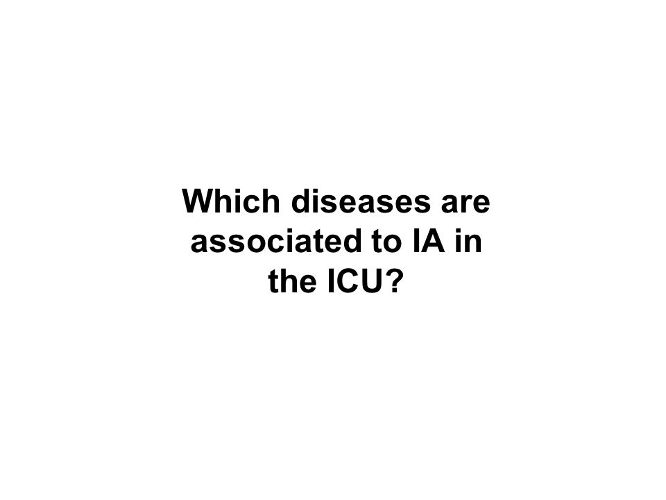 Which diseases are associated to IA in the ICU